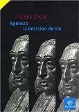 Spinoza la décision de soi