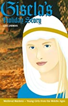 Gisela's Holiday Story: Daughter of Charlemagne (Medieval Maidens Holidays) (Volume 1)