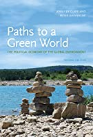 Paths to a Green World, second edition: The Political Economy of the Global Environment (The MIT Press)