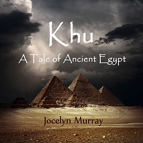 Khu: A Tale of Ancient Egypt audiobook cover art