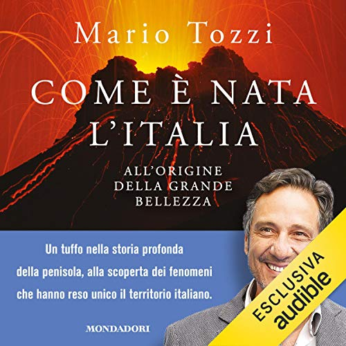 Com'è nata l'Italia: All'origine della grande bellezza