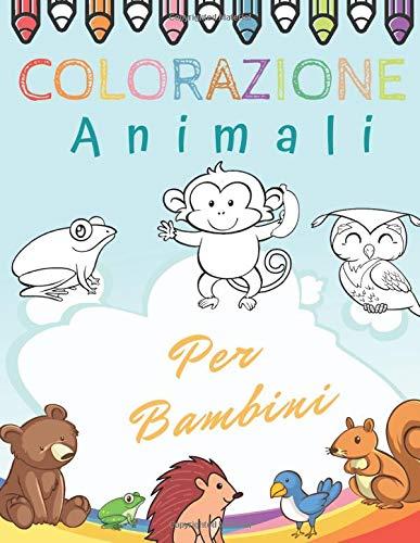 Colorazione animali per bambini: Libro da colorare per ragazze & ragazzi | +50 disegni di animali per bambini - formato grande | Imparare a colorare per i più piccoli.
