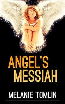 [Melanie Tomlin]のAngel's Messiah (Angel Series Book 3) (English Edition)