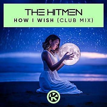 How I Wish (Club Mix)