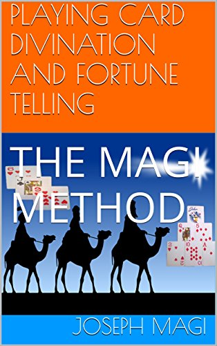 Playing Card Divination And Fortune Telling The Magi Method Kindle Edition By Magi Joseph Religion Spirituality Kindle Ebooks Amazon Com