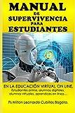 MANUAL DE SUPERVIVENCIA PARA ESTUDIANTES: EN LA EDUCACIÓN VIRTUAL ON LINE, estudiantes online, alumnos digitales, alumnos virtuales, aprendices en línea…: 3