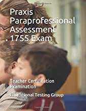 Praxis Paraprofessional Assessment 1755 Exam: Teacher Certification Examination