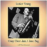Crazy Over Jazz / June Bug (All Tracks Remastered)