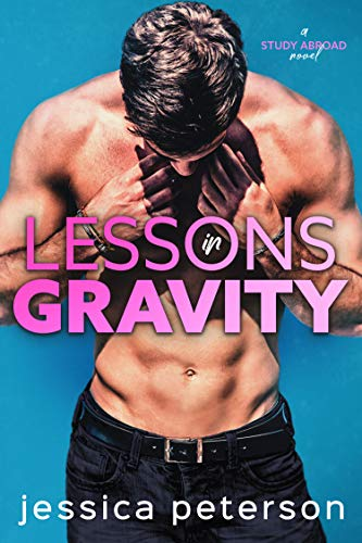 Lessons in Gravity: A Rockstar Romance (Study Abroad Book 2)
