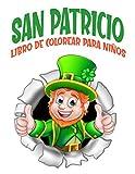 San Patricio libro de colorear para niños: ¡40 lindas y divertidas vacaciones con maravillosos duendes, tréboles, arco iris y más! 8.5 x 11 pulgadas (21.59 x 27.94 cm)
