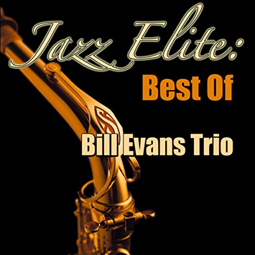 Jazz Elite: Best Of Bill Evans Trio
