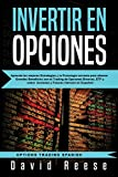 Invertir en Opciones: Aprenda las mejores Estrategias y la Psicología correcta para obtener Grandes Beneficios con el Trading de Opciones Binarias, ... en Español) (Trading Online for a Living)