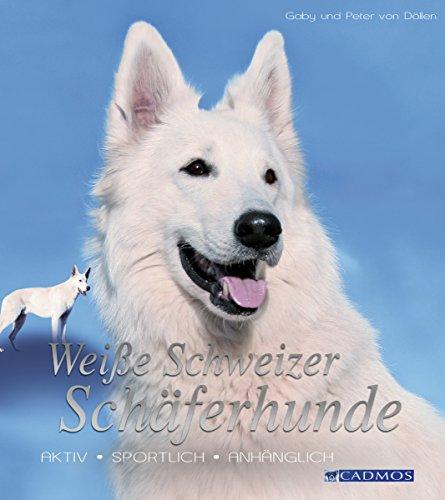 Weisse Schweizer Schaferhunde Aktiv Sportlich Anhanglich Hunderassen German Edition Kindle Edition By Von Dollen Gaby Von Dollen Peter Crafts Hobbies Home Kindle Ebooks Amazon Com