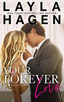 Your Forever Love (The Bennett Family Book 3) by [Layla Hagen]