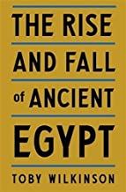 Toby Wilkinson'sThe Rise and Fall of Ancient Egypt [Hardcover]2011
