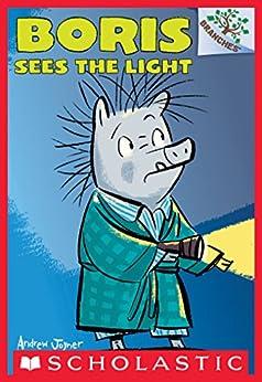 Boris Sees the Light: A Branches Book (Boris #4) by [Andrew Joyner]