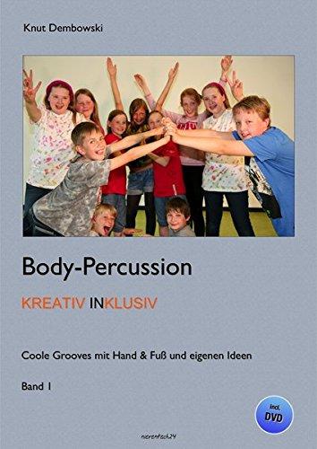 Body-Percussion kreativ inklusiv: Coole Grooves mit Hand & Fuß und eigenen Ideen