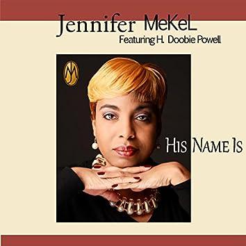 His Name Is (feat. Doobie Powell)