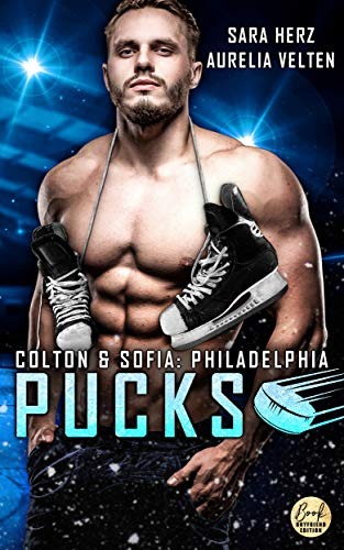 Philadelphia Pucks: Colton & Sofia (Philly Ice Hockey 1)