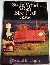 So The Wind Won't Blow it all Away by Richard Brautigan (1982-08-01)