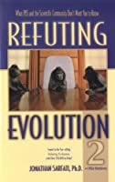 Refuting Evolution 2: What Pbs and the Scientific Community Don't Want You to Know
