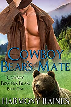 Cowboy Bear's Mate (Cowboy Brother Bears Book 2) by [Harmony Raines]