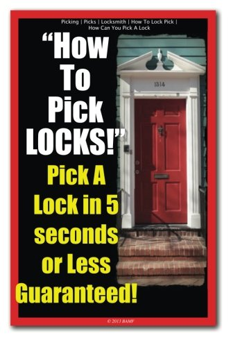 Picking | Picks | Locksmith | How To Lock Pick | How Can You Pick A Lock | How To Pick LOCKS! Pick A Lock in 5 seconds or Less Guaranteed!