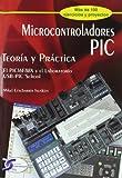 MICROCONTROLADORES PIC TEORIA Y PRACTICA...