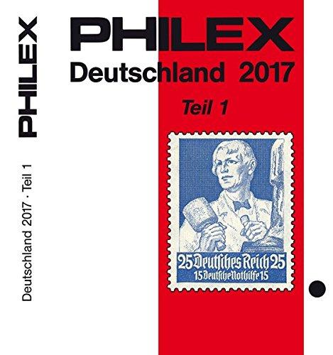 PHILEX Deutschland 2017 Teil 1: Altdeutschland, Deutsches Reich mit allen Gebieten,