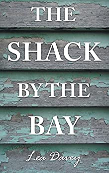 The Shack by the Bay by [Lea Davey]