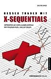 Besser traden mit X-Sequentials: Optimieren Sie Ihren Handelserfolg mit Präzisen Kurs- und (German Edition)
