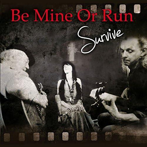 Be Mine Or Run