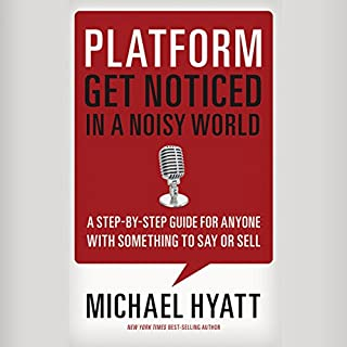 Platform     Get Noticed in a Noisy World               By:                                                                                                                                 Michael Hyatt                               Narrated by:                                                                                                                                 Michael Hyatt                      Length: 5 hrs and 13 mins     690 ratings     Overall 4.4