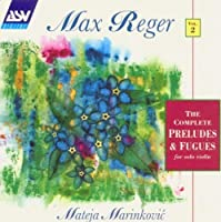 Reger: Complete Preludes & Fugues for Solo Violin (World Premiere Recording) (1994-07-26)