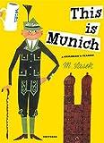 This Is Munich: A Children s Classic (M. Sasek)