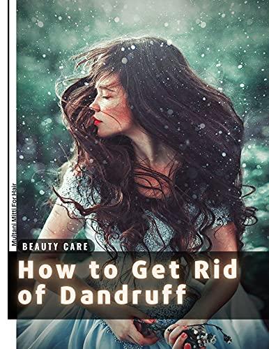 How tо Get Rid of Dandruff: Multani Mitti For Hair (English Edition)