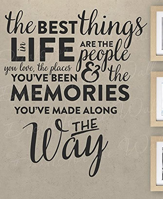 The Best Things In Life Are The People You Love Places You've Been Memories Made Along The Way - Inspirational Motivational Friendship Marriage Family Travel Adventure - Wall Decal Vinyl Sticker Art