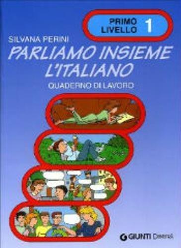 Parliamo insieme l'italiano. Corso di lingua e cultura italiana per studenti stranieri. Quaderno di lavoro (Vol. 1): Quaderno di lavoro 1