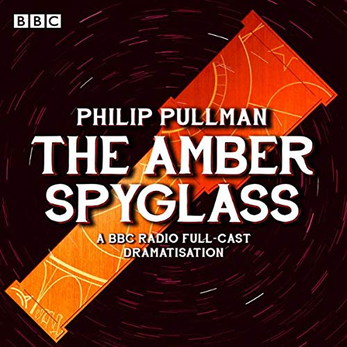 The Amber Spyglass (Dramatized) audiobook cover art