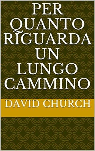 Per quanto riguarda un lungo cammino (Italian Edition)