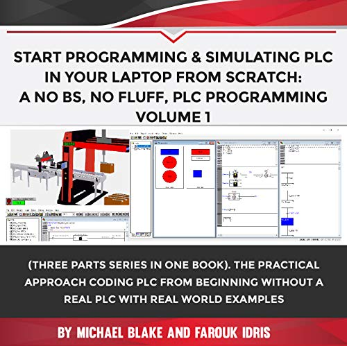 Program & Simulate PLC in Your PC from Scratch: A No BS, No...