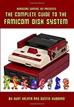 Hardcore Gaming 101 Presents: The Complete Guide to the Famicom Disk System