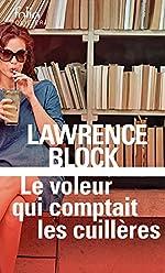 Le voleur qui comptait les cuillères - Une aventure de Bernie Rhodenbarr de Lawrence Block