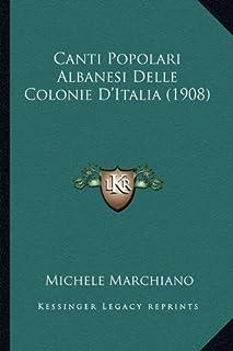 Canti Popolari Albanesi Delle Colonie D'Italia (1908)