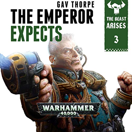 The Emperor Expects: Warhammer 40,000     The Beast Arises, Book 3              By:                                                                                                                                 Gav Thorpe                               Narrated by:                                                                                                                                 Gareth Armstrong                      Length: 5 hrs and 30 mins     18 ratings     Overall 4.6