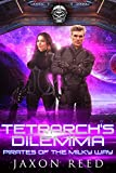 Tetrarch's Dilemma (Pirates of the Milky Way Book 6) (English Edition)