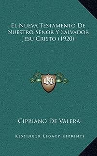 El Nueva Testamento de Nuestro Senor y Salvador Jesu Cristo (1920) (Spanish Edition)
