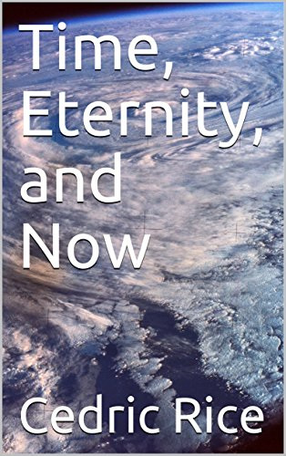 Time, Eternity, and Now (Hidden Manna Book 19) (English Edition)