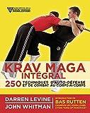 Krav maga intégral - 250 techniques d'auto-défense et de combat