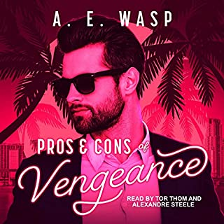 Pros & Cons of Vengeance     Pros & Cons, Book 1              Written by:                                                                                                                                 A.E. Wasp                               Narrated by:                                                                                                                                 Alexandre Steele,                                                                                        Tor Thom                      Length: 8 hrs and 54 mins     Not rated yet     Overall 0.0